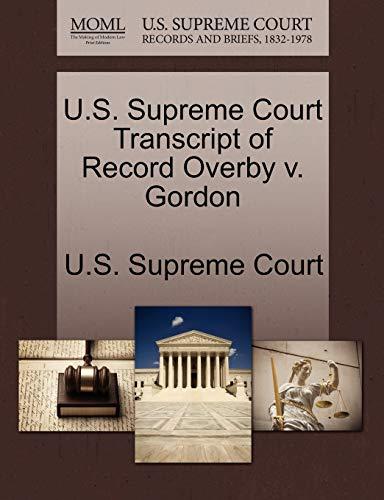 U.S. Supreme Court Transcript of Record Overby V. Gordon By U S Supreme Court