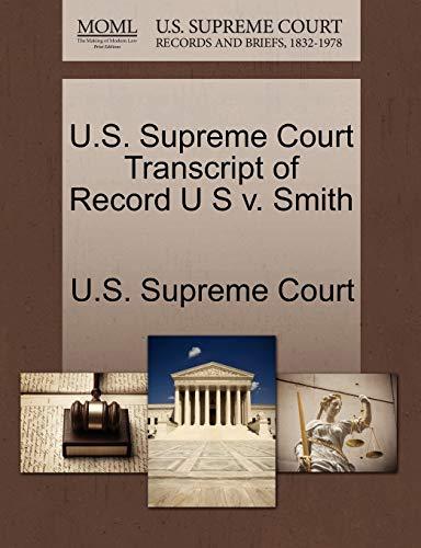 U.S. Supreme Court Transcript of Record U S V. Smith By U S Supreme Court