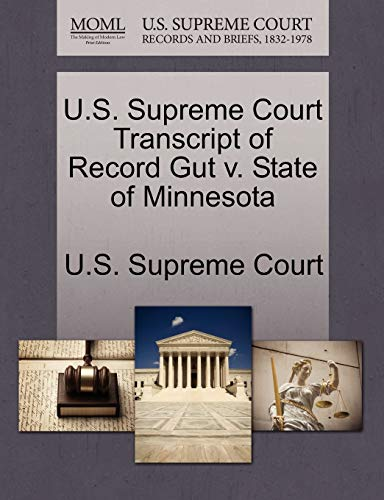 U.S. Supreme Court Transcript of Record Gut V. State of Minnesota By U S Supreme Court