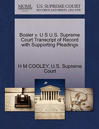 Bosler V. U S U.S. Supreme Court Transcript of Record with Supporting Pleadings By H M Cooley