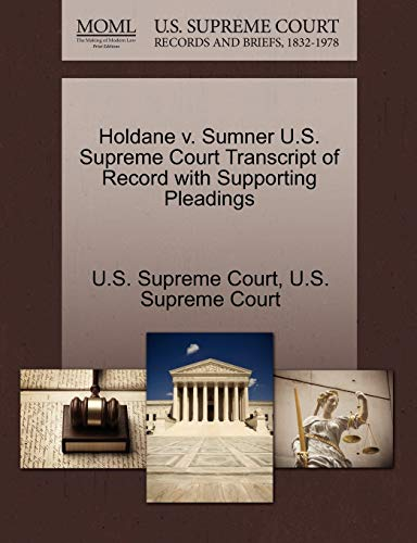 Holdane V. Sumner U.S. Supreme Court Transcript of Record with Supporting Pleadings By U S Supreme Court