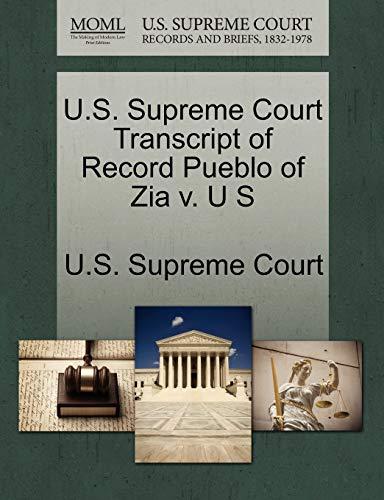 U.S. Supreme Court Transcript of Record Pueblo of Zia V. U S By U S Supreme Court