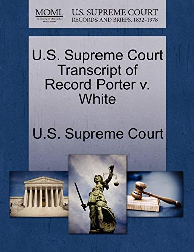 U.S. Supreme Court Transcript of Record Porter V. White By U S Supreme Court
