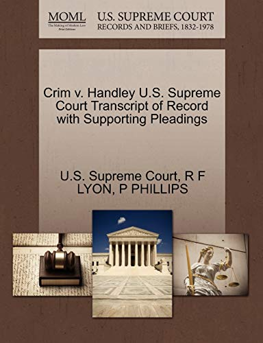Crim V. Handley U.S. Supreme Court Transcript of Record with Supporting Pleadings By R F Lyon