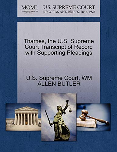 Thames, the U.S. Supreme Court Transcript of Record with Supporting Pleadings By Wm Allen Butler