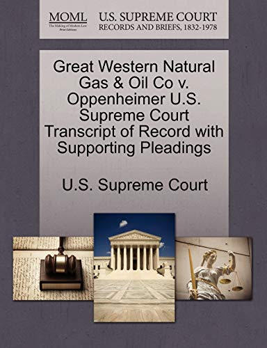 Great Western Natural Gas & Oil Co V. Oppenheimer U.S. Supreme Court Transcript of Record with Supporting Pleadings By U S Supreme Court