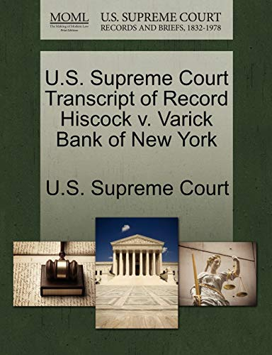 U.S. Supreme Court Transcript of Record Hiscock V. Varick Bank of New York By U S Supreme Court