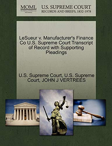 Lesueur V. Manufacturer's Finance Co U.S. Supreme Court Transcript of Record with Supporting Pleadings By John J Vertrees