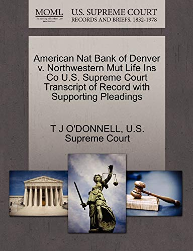 American Nat Bank of Denver V. Northwestern Mut Life Ins Co U.S. Supreme Court Transcript of Record with Supporting Pleadings By T J O'Donnell