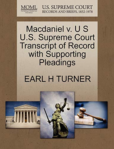 Macdaniel V. U S U.S. Supreme Court Transcript of Record with Supporting Pleadings By Earl H Turner