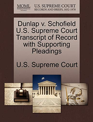 Dunlap V. Schofield U.S. Supreme Court Transcript of Record with Supporting Pleadings By U S Supreme Court
