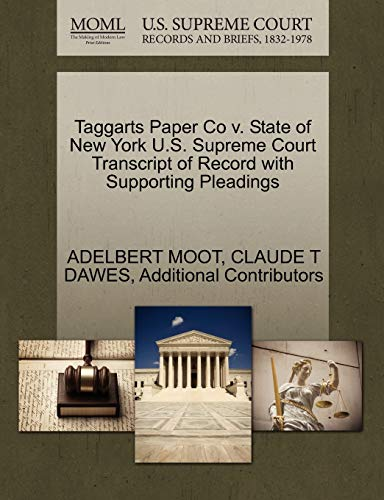Taggarts Paper Co V. State of New York U.S. Supreme Court Transcript of Record with Supporting Pleadings By Adelbert Moot