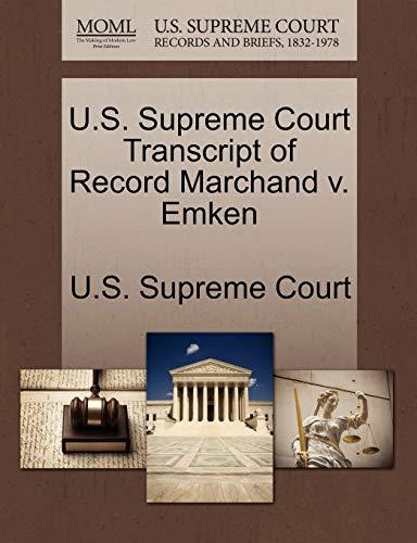 U.S. Supreme Court Transcript of Record Marchand V. Emken By U S Supreme Court