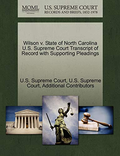 Wilson V. State of North Carolina U.S. Supreme Court Transcript of Record with Supporting Pleadings By U S Supreme Court