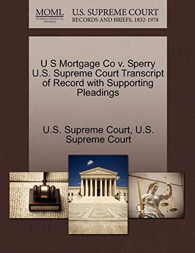 U S Mortgage Co V. Sperry U.S. Supreme Court Transcript of Record with Supporting Pleadings By U S Supreme Court