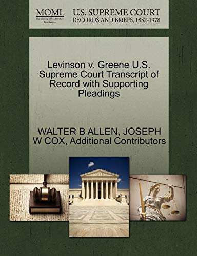 Levinson V. Greene U.S. Supreme Court Transcript of Record with Supporting Pleadings By Walter B Allen