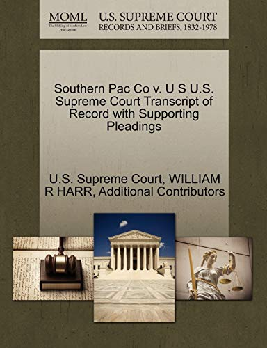 Southern Pac Co V. U S U.S. Supreme Court Transcript of Record with Supporting Pleadings By William R Harr