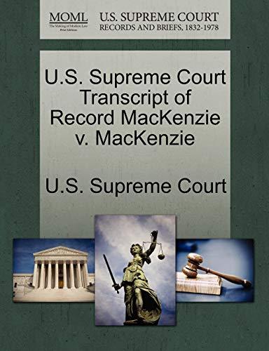 U.S. Supreme Court Transcript of Record MacKenzie V. MacKenzie By U S Supreme Court