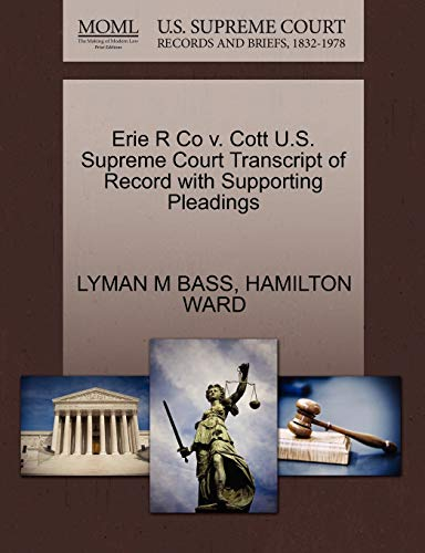 Erie R Co V. Cott U.S. Supreme Court Transcript of Record with Supporting Pleadings By Lyman M Bass