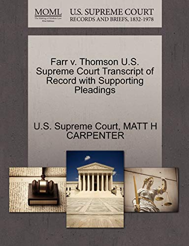 Farr V. Thomson U.S. Supreme Court Transcript of Record with Supporting Pleadings By U S Supreme Court