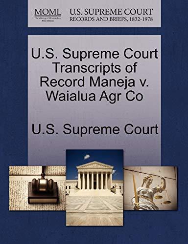 U.S. Supreme Court Transcripts of Record Maneja V. Waialua Agr Co By U S Supreme Court