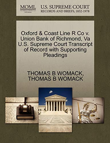 Oxford & Coast Line R Co V. Union Bank of Richmond, Va U.S. Supreme Court Transcript of Record with Supporting Pleadings By Thomas B Womack