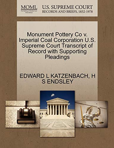 Monument Pottery Co V. Imperial Coal Corporation U.S. Supreme Court Transcript of Record with Supporting Pleadings By Edward L Katzenbach