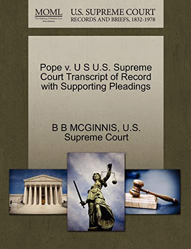 Pope V. U S U.S. Supreme Court Transcript of Record with Supporting Pleadings By B B McGinnis