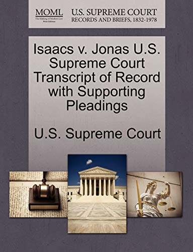 Isaacs V. Jonas U.S. Supreme Court Transcript of Record with Supporting Pleadings By U S Supreme Court