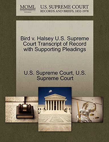 Bird V. Halsey U.S. Supreme Court Transcript of Record with Supporting Pleadings By U S Supreme Court