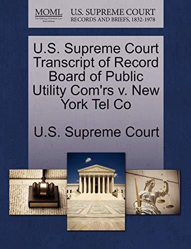 U.S. Supreme Court Transcript of Record Board of Public Utility Com'rs V. New York Tel Co By U S Supreme Court