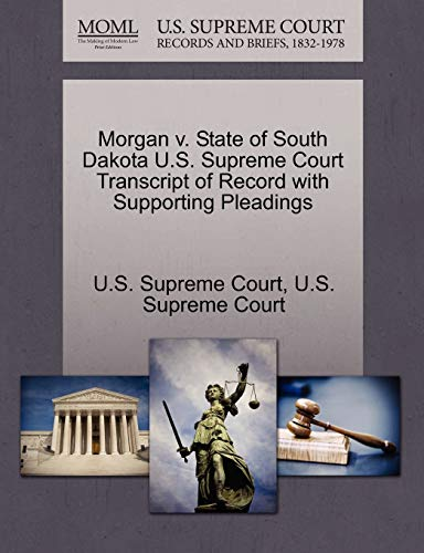 Morgan V. State of South Dakota U.S. Supreme Court Transcript of Record with Supporting Pleadings By U S Supreme Court