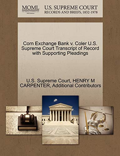 Corn Exchange Bank V. Coler U.S. Supreme Court Transcript of Record with Supporting Pleadings By Henry M Carpenter