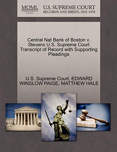 Central Nat Bank of Boston V. Stevens U.S. Supreme Court Transcript of Record with Supporting Pleadings By U S Supreme Court