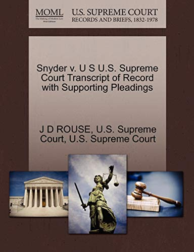 Snyder V. U S U.S. Supreme Court Transcript of Record with Supporting Pleadings By J D Rouse