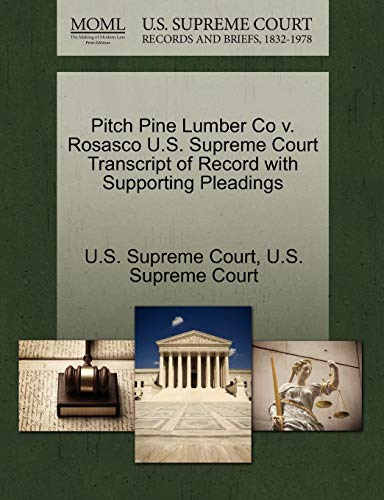 Pitch Pine Lumber Co V. Rosasco U.S. Supreme Court Transcript of Record with Supporting Pleadings By U S Supreme Court