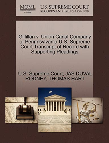 Gilfillan V. Union Canal Company of Pennnsylvania U.S. Supreme Court Transcript of Record with Supporting Pleadings By U S Supreme Court