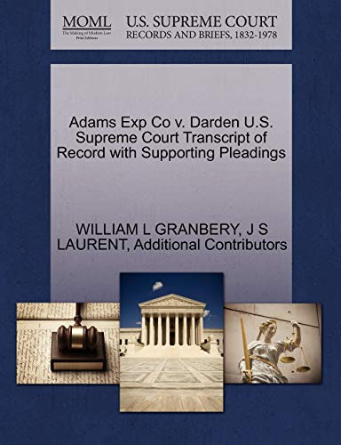 Adams Exp Co V. Darden U.S. Supreme Court Transcript of Record with Supporting Pleadings By William L Granbery