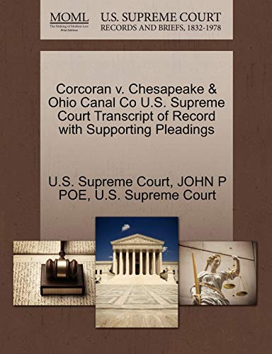 Corcoran V. Chesapeake & Ohio Canal Co U.S. Supreme Court Transcript of Record with Supporting Pleadings By John P Poe