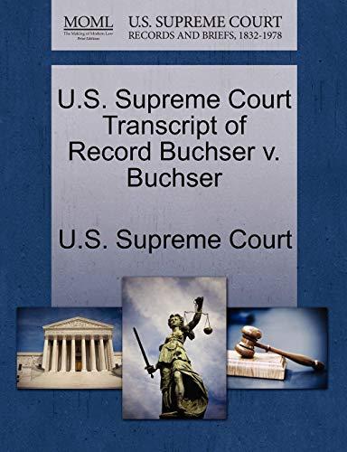 U.S. Supreme Court Transcript of Record Buchser V. Buchser By U S Supreme Court