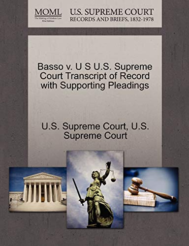 Basso V. U S U.S. Supreme Court Transcript of Record with Supporting Pleadings By U S Supreme Court