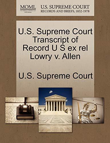 U.S. Supreme Court Transcript of Record U S Ex Rel Lowry V. Allen By U S Supreme Court