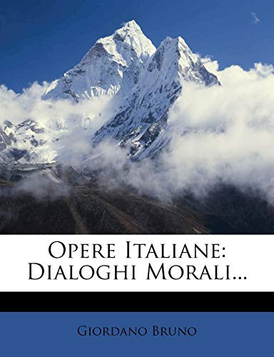 Opere Italiane By Giordano Bruno