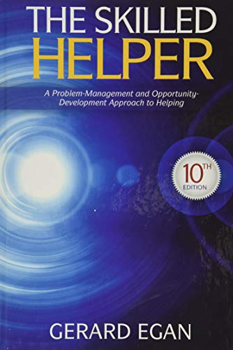 The Skilled Helper : A Problem-Management and Opportunity-Development  Approach to Helping By Gerard Egan