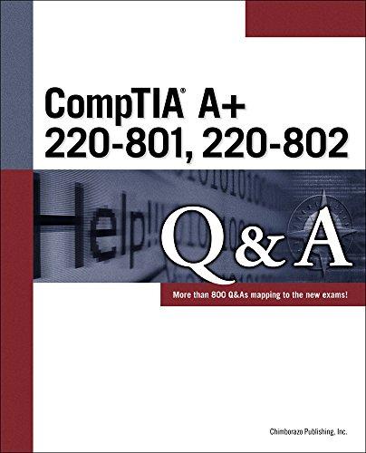 CompTIA A+ 220-801 220-802 Q&A By Chimborazo Publishing Inc.