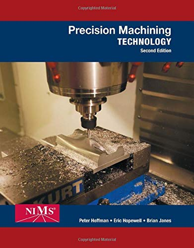 Precision Machining Technology By Peter Hoffman (Berks Career and Technology Center West, Leesport, Pennsylvania)