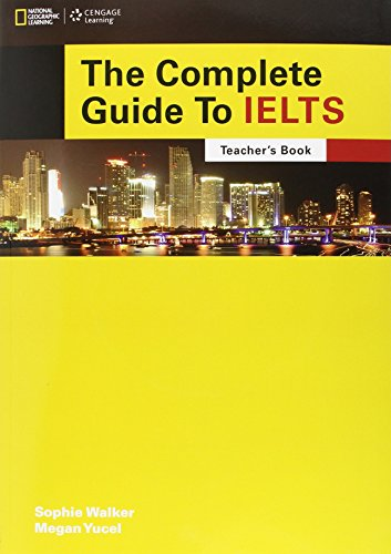 The Complete Guide to IELTS: Teacher's Resource Book with Multi-Rom By Bruce and Kenny, Nick Rogers