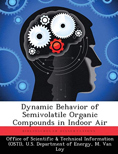 Dynamic Behavior of Semivolatile Organic Compounds in Indoor Air By M Van Loy