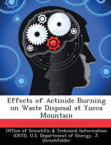 Effects of Actinide Burning on Waste Disposal at Yucca Mountain By J Hirschfelder
