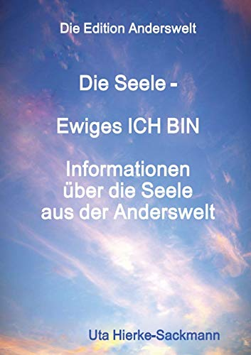 Die Seele Ewiges ICH BIN By Uta Hierke-Sackmann